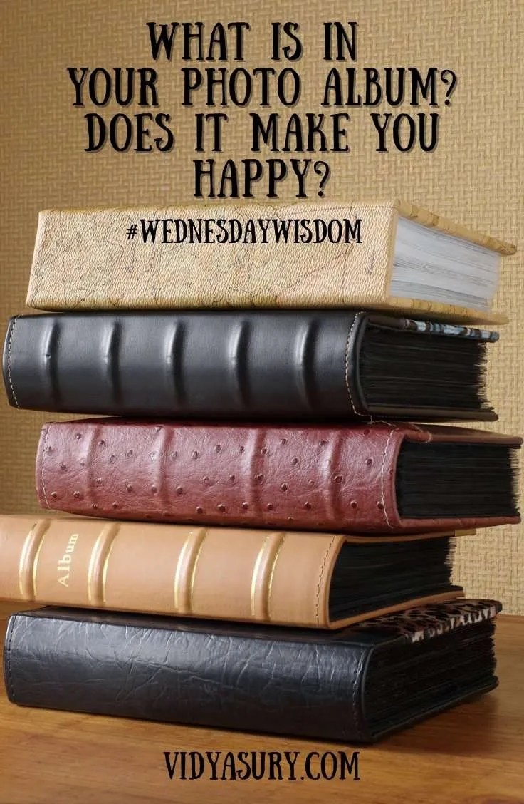 What is in your photo album? #WednesdayWisdom