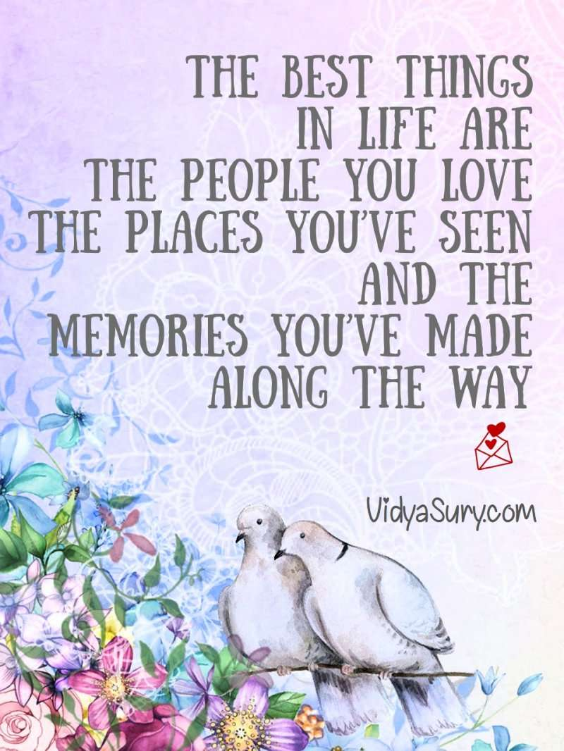 The best things in life are the people you love, the places you've seen, and the memories you've made along the way #wednesdaywisdom #mindfulness #inspiringquotes