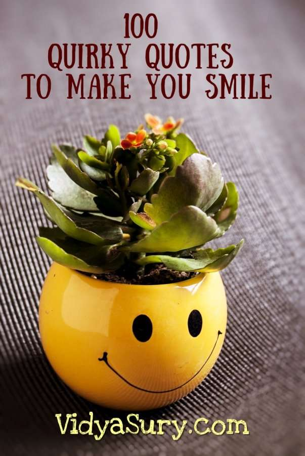 100 quirky quotes to make you smile #quotes #quotestoliveby #atozchallenge