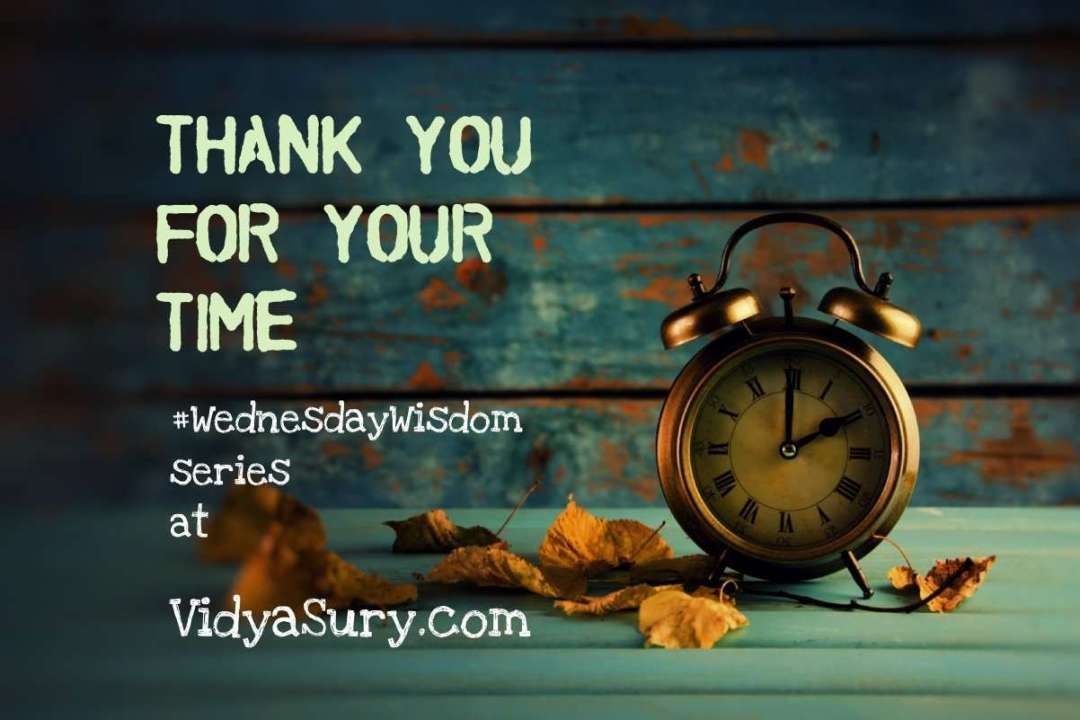 Thank you for your time, the most precious gift #WednesdayWisdom #Mindfulness