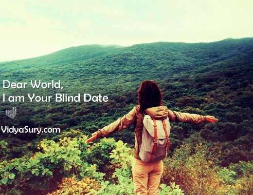 Dear World, I am Your Blind Date #SayYesToTheWorld #TheBlindList
