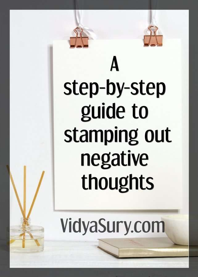 A step by step guide to stamping out negative thoughts #mindfulness #personaldevelopment #lifelessons