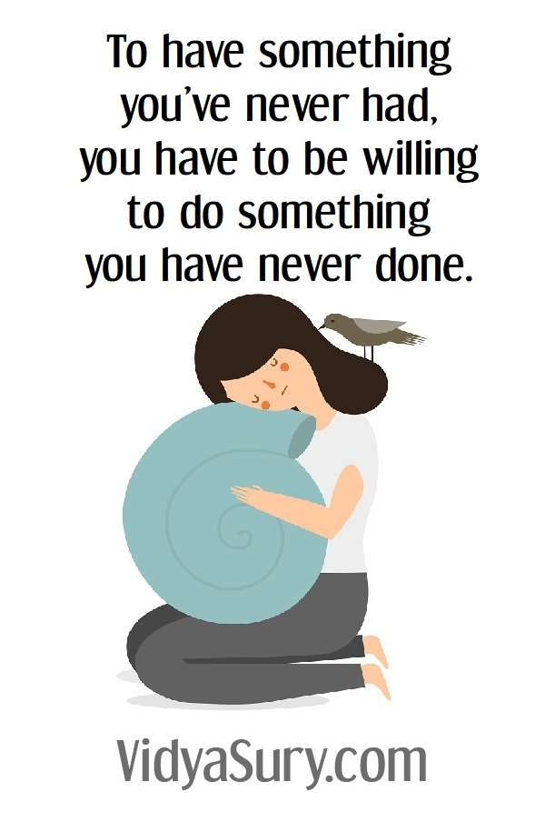 To have something you've never had, you have to be willing to do something you have never done #motivationalquotes #mindfulness #selfhelp