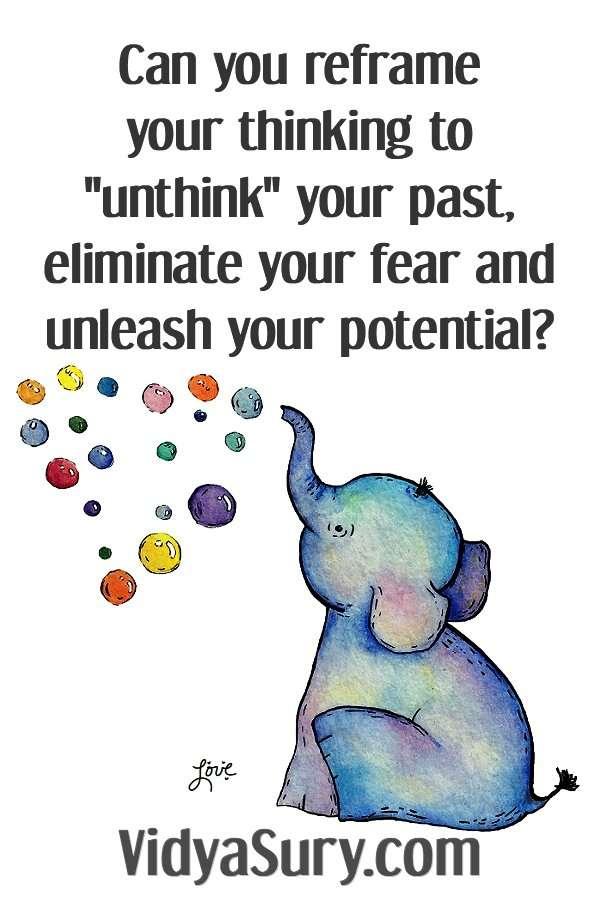 Unchain the elephant Unthink your past