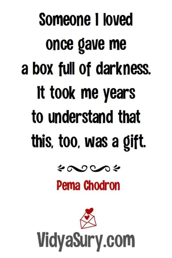 Pema Chodron quote about Darkness being a gift