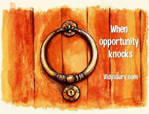 When Opportunity Knocks, how do you respond?