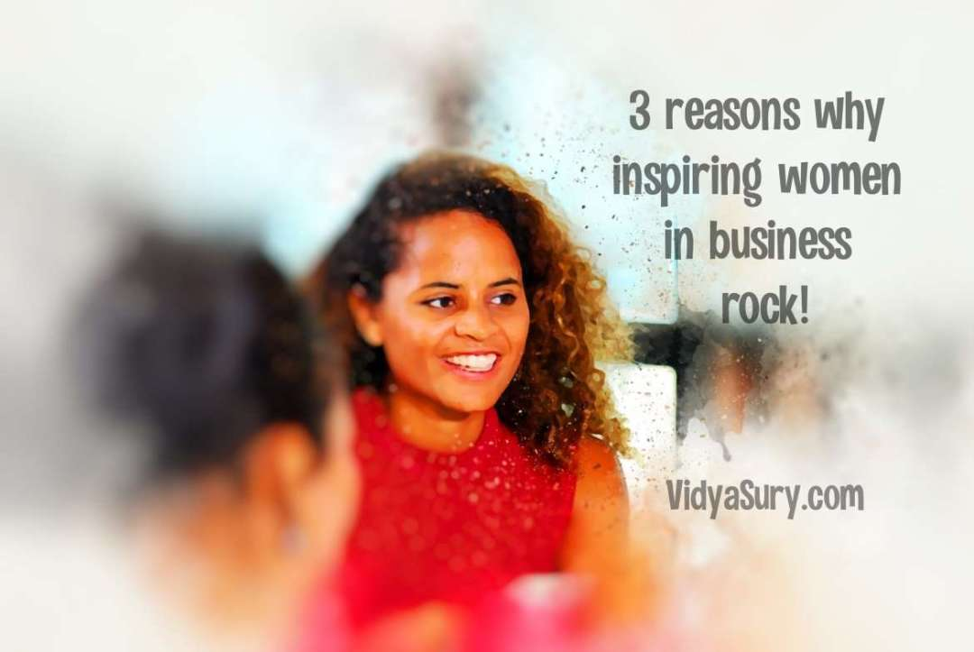 3 reasons why inspiring women in business rock