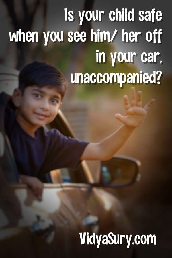Family Safety - Is your child safe when you see him/ her off in your car, unaccompanied?
