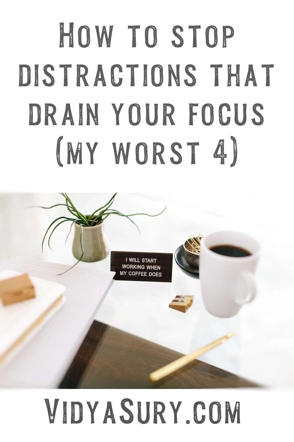 Distractions that drain your focus and my worst 4