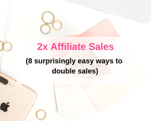 8 insanely easy ways to double affiliate sales