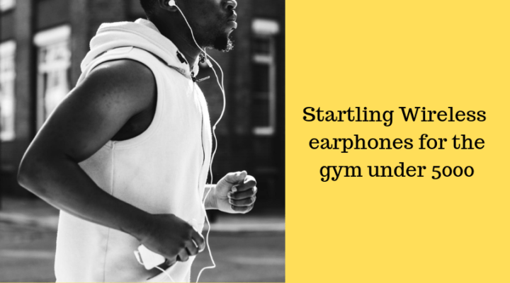 wireless earphones for the gym under 5000