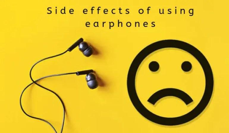 Side Effects of using Earphones