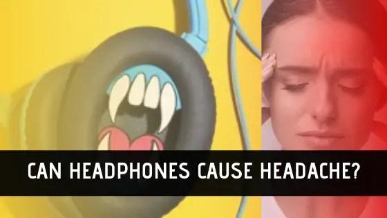headphone cause headache