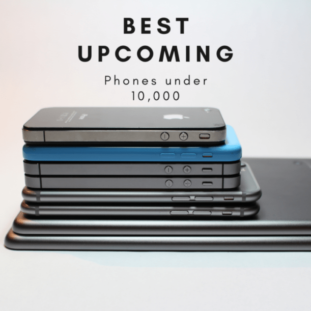 Best Upcoming Phones Under 10000