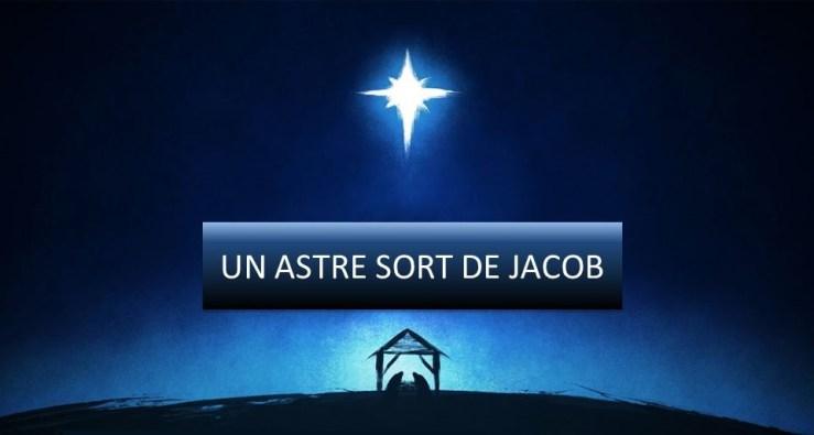 Un Astre sort de Jacob