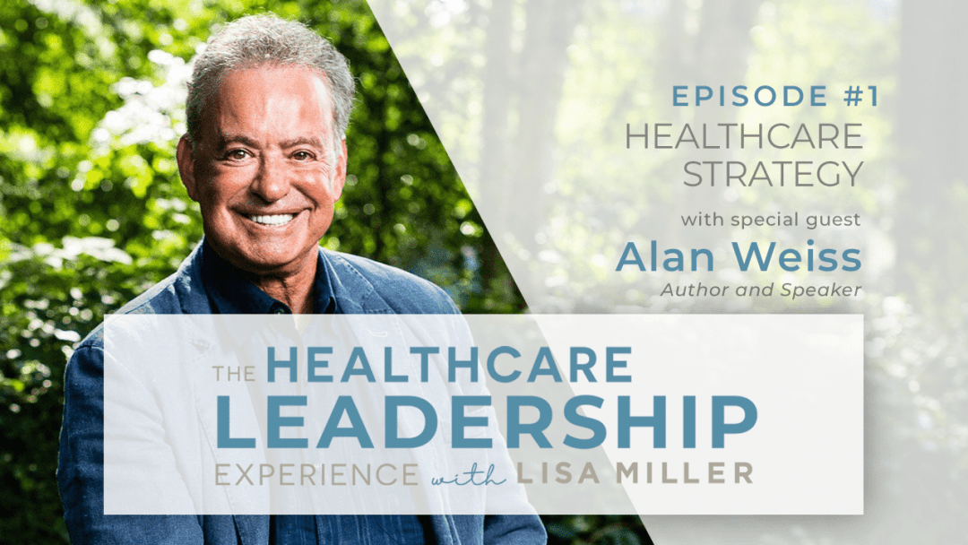 Healthcare strategy with Dr. Alan Weiss