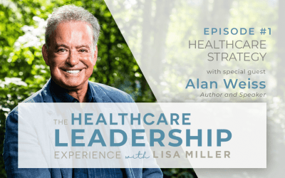 Healthcare Strategy with Dr. Alan Weiss | Ep.1
