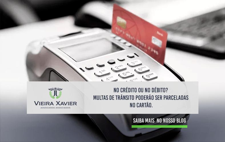 No crédito ou no débito? Multas de trânsito poderão ser parceladas no cartão