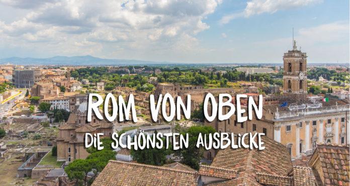 Rom von oben  die schnsten Aussichtspunkte