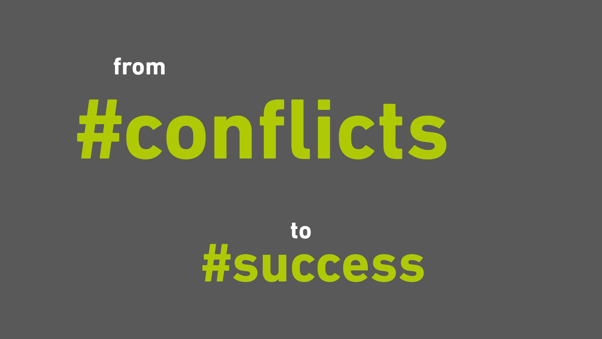 Conflicts are the seeds for success of great teams