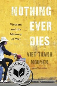 nothing-ever-dies-vietnam-and-the-memory-of-war