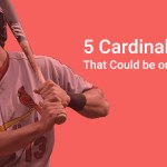 5 Cardinals That Could be on the Move