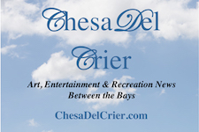 Read the ChesaDel Crier for Art, Entertainment & Recreation News Between the Chesapeake and Delaware Bays