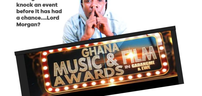 Lord Morgan really?…Gadangme and Ewe Music/Film Awards 2018 is real