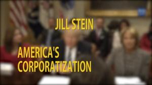 Video: Jill Stein on America's Corporatization