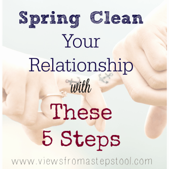 Have you ever thought to spring clean your relationship? Here are some reasons you might want to, and 5 steps to get you there.