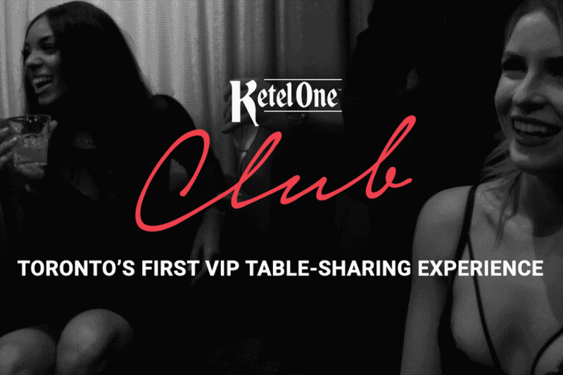 """Black and white photo with two girls drinking and laughing. Text on top of the image says """"Ketel One Club. Toronto's first vip table-sharing experience""""."""