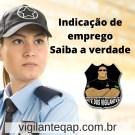Indicação de emprego para Vigilante - Saiba a verdade