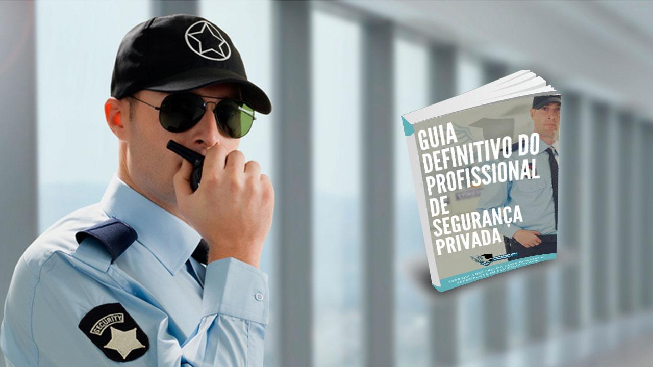 Guia Definitivo do Profissional de Segurança Privada