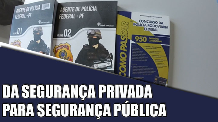 Da Segurança Privada para Segurança Pública