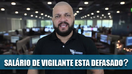 O SALÁRIO DE VIGILANTE ESTA DEFASADO?