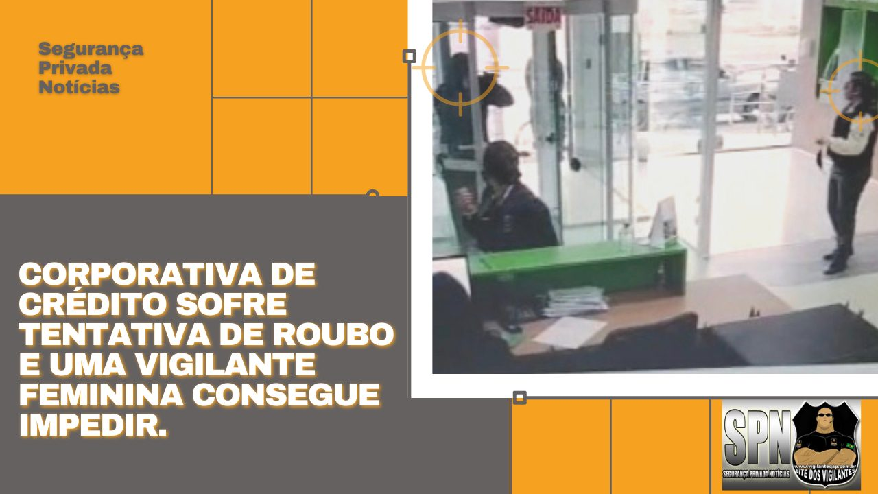 SPN – Vigilante Feminina Impede roubo a Banco.