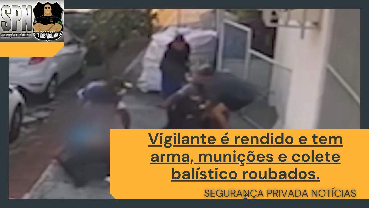SPN – Vigilante é rendido e tem arma, munição e colete roubados.