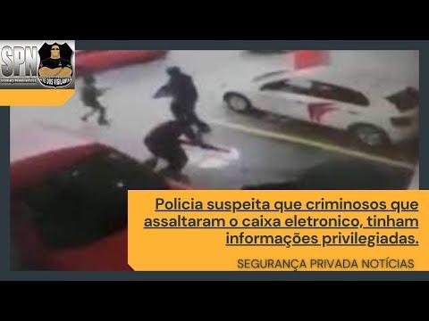 SPN – Polícia suspeita que criminosos que assaltaram caixa eletrônico, tinham informações privilegiadas.
