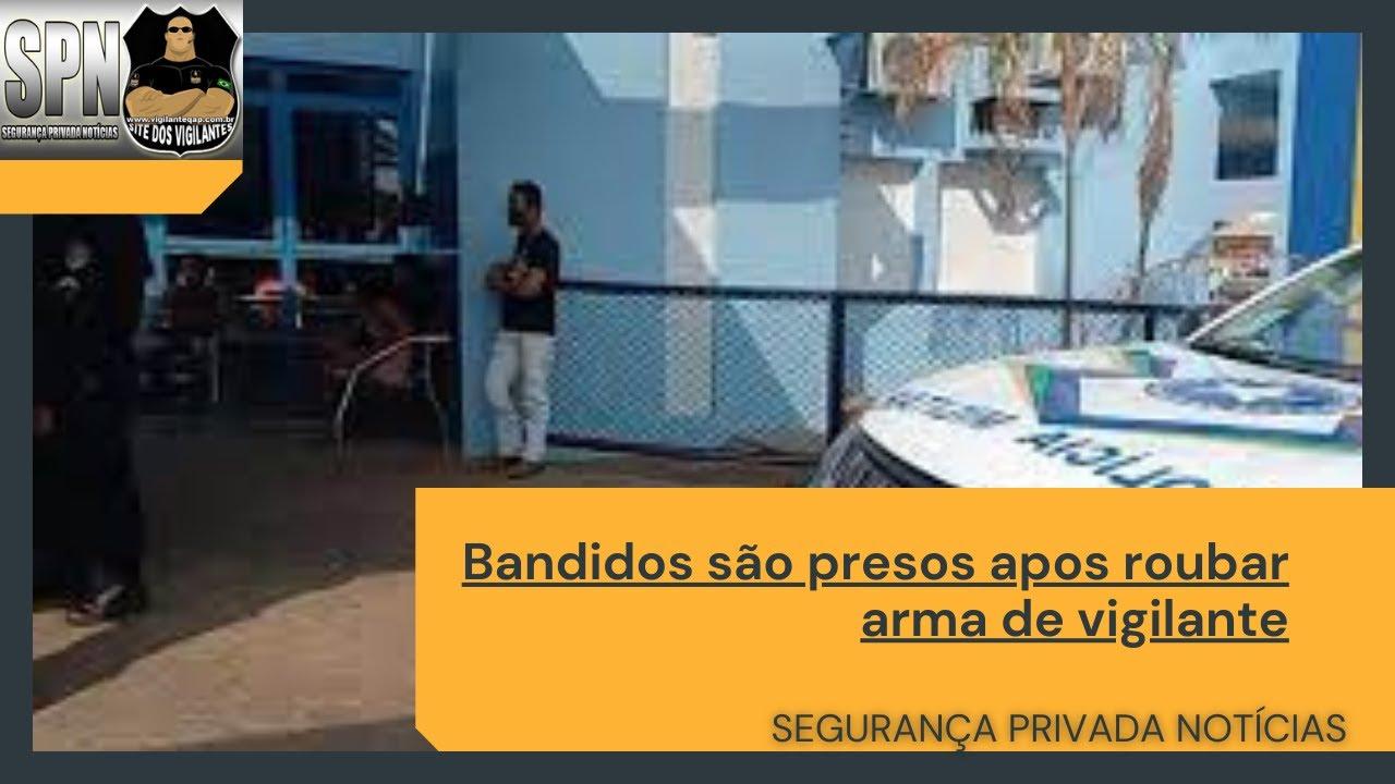 SPN – Bandidos são presos após roubar arma de vigilante