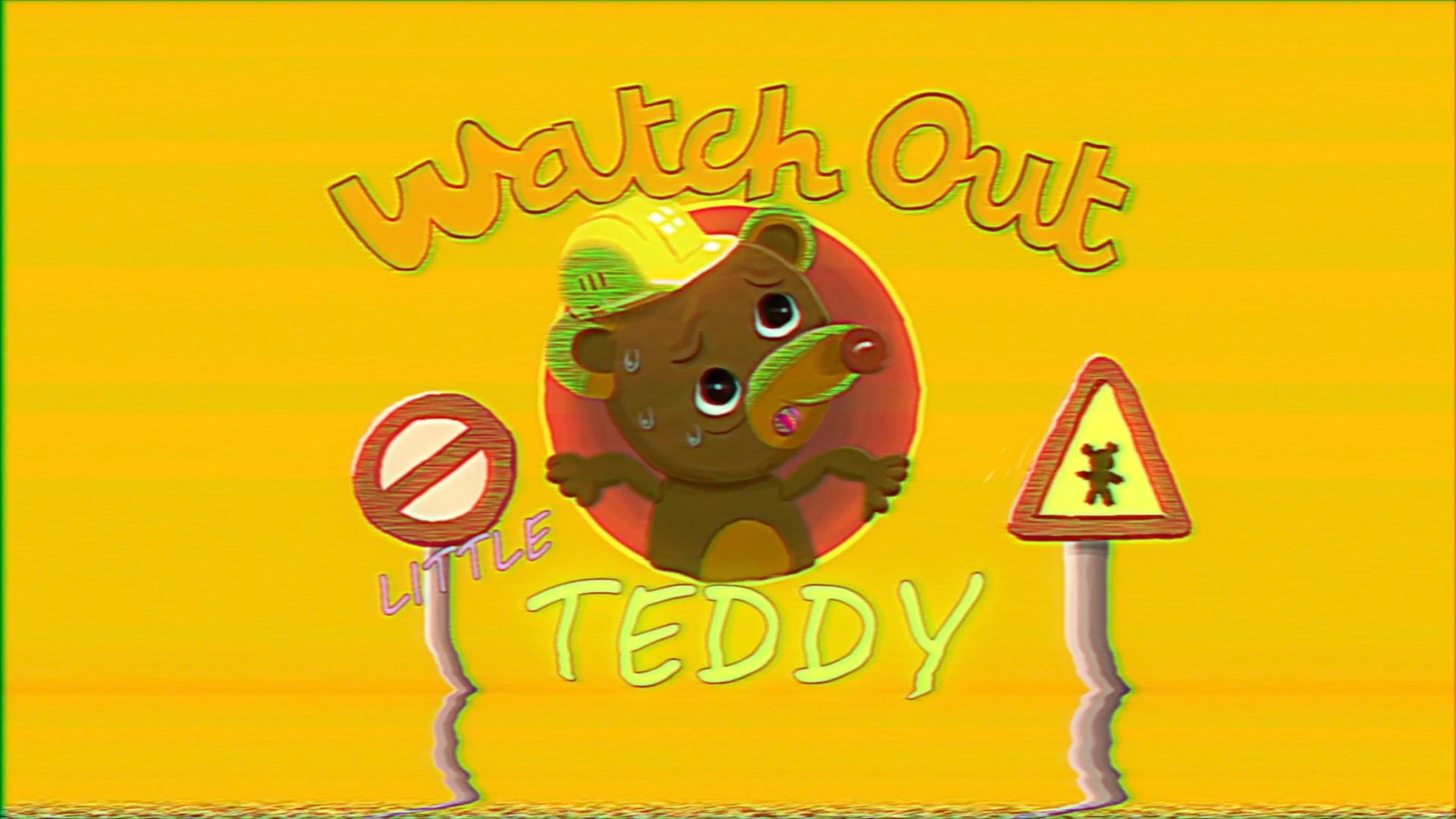 watch out little teddy