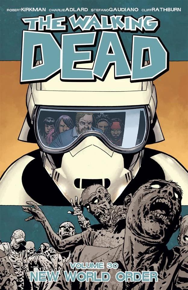 Volume 30 New World Order  Walking Dead Wiki  FANDOM