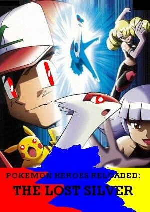 Pokemon Heroes Reloaded The Lost Silver Fantendo