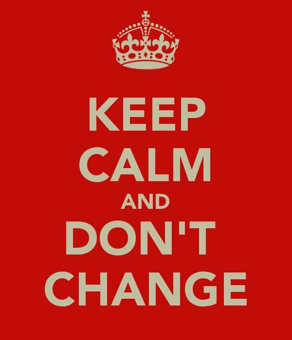 Image  Keepcalmanddontchange7png Mindless