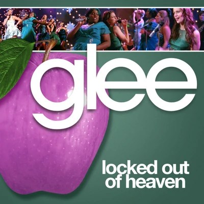 Locked Out Of Heaven  The All Glee Music Wiki  Fandom