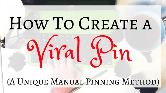 How I Got My First Viral Pin: The Unique Manual Pinning Method