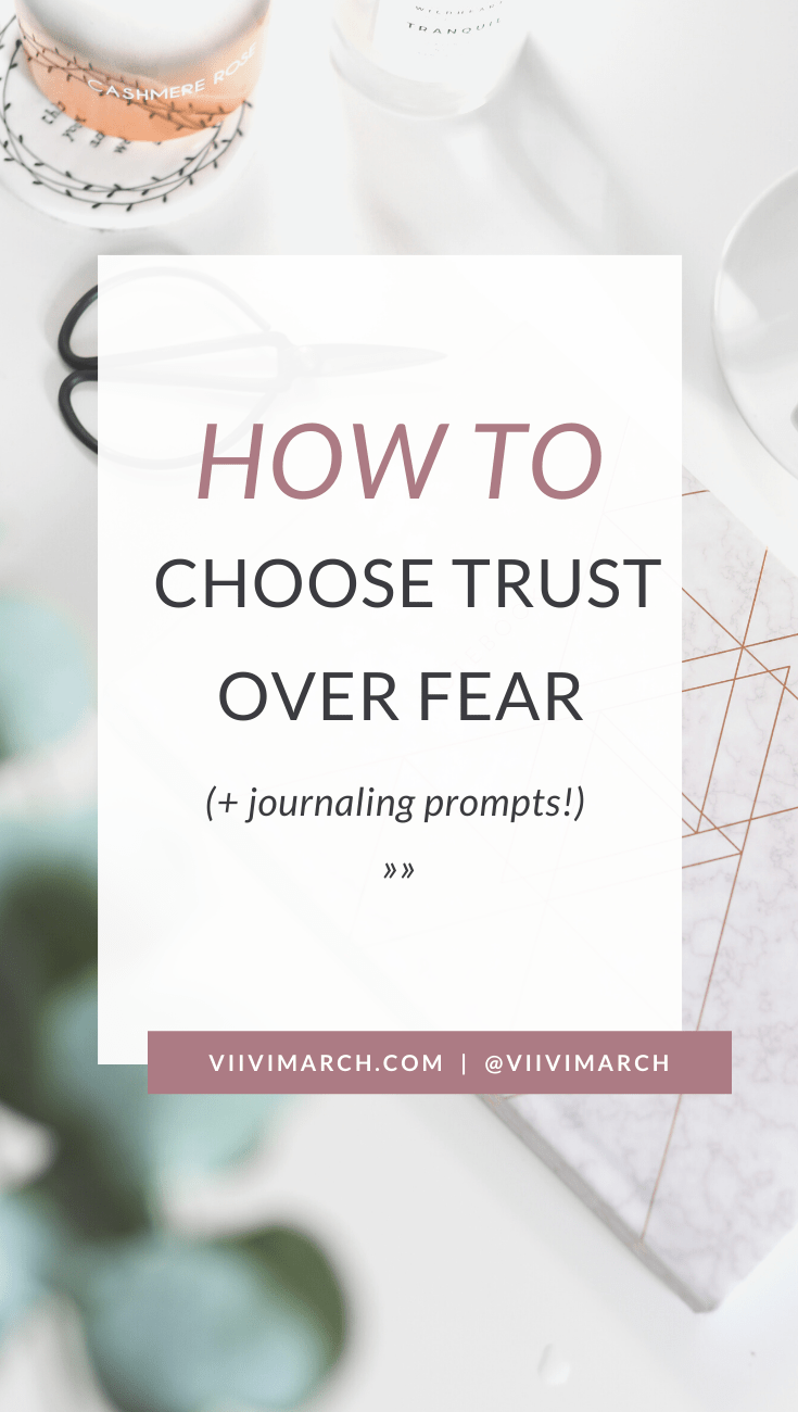 Struggling with fear? In this post I share my tips on how to choose trust over fear and overwhelm in your life!