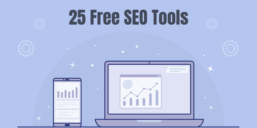 25 Free SEO Tools you should be using to increase your rankings