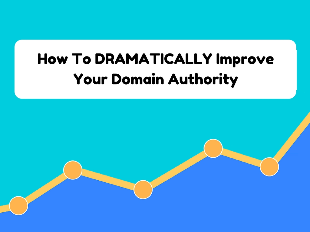3-simple-ways-to-dramatically-improve-your-domain-authority