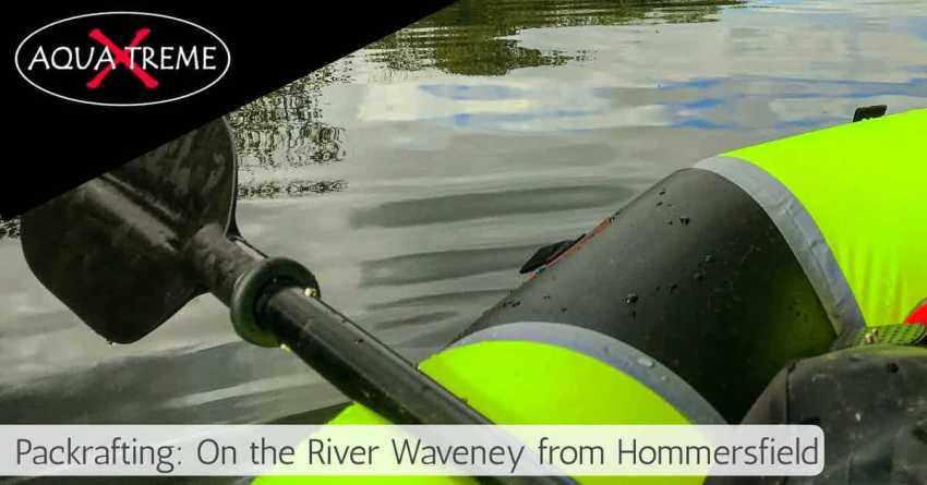 packrafting on the river waveney hommersfield