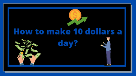 how to make 10 dollars a day